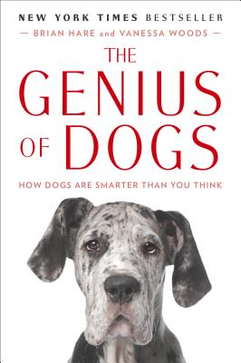 The Genius of Dogs: How Dogs Are Smarter Than You Think - Hare, Brian, and Woods, Vanessa