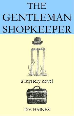 The Gentleman Shopkeeper: A Mystery Novel - Haines, D. V.