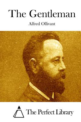 The Gentleman - Ollivant, Alfred, and The Perfect Library (Editor)