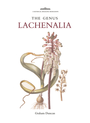 The Genus Lachenalia - Duncan, Graham