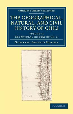The Geographical, Natural, and Civil History of Chili - Molina, Giovanni Ignazio