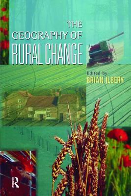 The Geography of Rural Change - Ilbery, Brian W.
