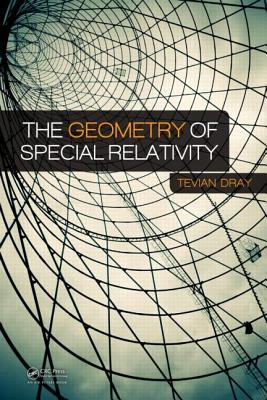 The Geometry of Special Relativity - Dray, Tevian
