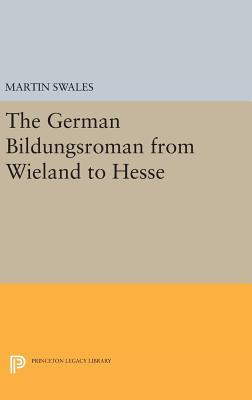 The German Bildungsroman from Wieland to Hesse - Swales, Martin