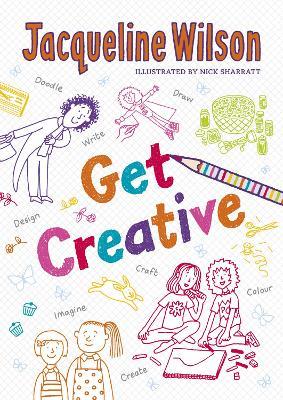 The Get Creative Journal - Wilson, Jacqueline, and Sharratt, Nick (Designer)