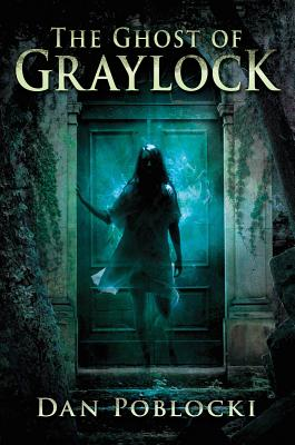 The Ghost of Graylock - Poblocki, Dan