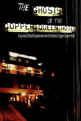 The Ghosts of the Copper Queen Hotel - Krygelski, Jean Nolan (Editor)