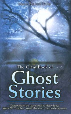 The Giant Book of Ghost Stories - Dalby, Richard (Editor)