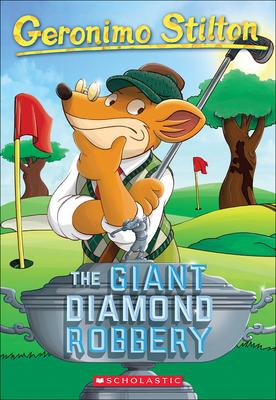 The Giant Diamond Robbery - Stilton, Geronimo