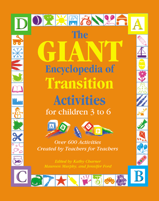 The Giant Encyclopedia of Transition Activities for Children 3 to 6 - Charner, Kathy