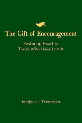 The Gift of Encouragement: Restoring Heart to Those Who Have Lost It - Thompson, Marjorie J
