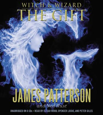 The Gift - Patterson, James, and Rust, Ned, and Wood, Elijah (Read by)