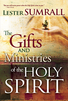 The Gifts and Ministries of the Holy Spirit - Sumrall, Lester
