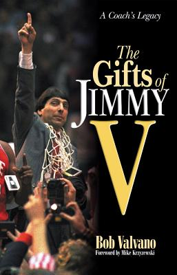 The Gifts of Jimmy V - Valvano, Bob, and Hill, Bob, and Krzyzewski, Mike (Foreword by)