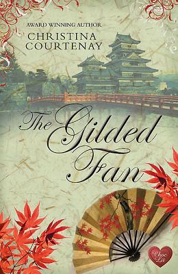 The Gilded Fan - Courtenay, Christina