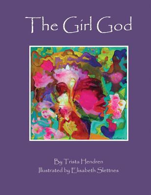The Girl God - Hendren, Trista