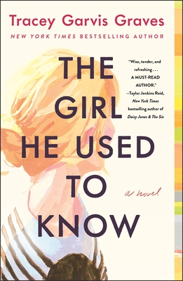 The Girl He Used to Know - Graves, Tracey Garvis
