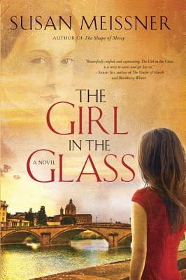 The Girl in the Glass: A Novel - Meissner, Susan