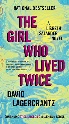 The Girl Who Lived Twice: A Lisbeth Salander Novel, Continuing Stieg Larsson's Millennium Series - Lagercrantz, David, and Goulding, George (Translated by)