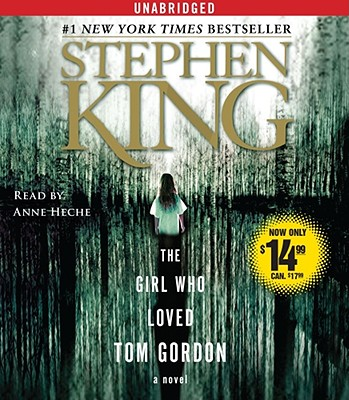 The Girl Who Loved Tom Gordon - King, Stephen, and Heche, Anne (Read by)