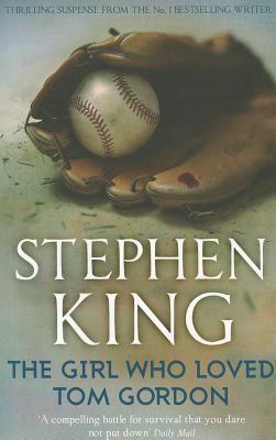 The Girl Who Loved Tom Gordon - King, Stephen