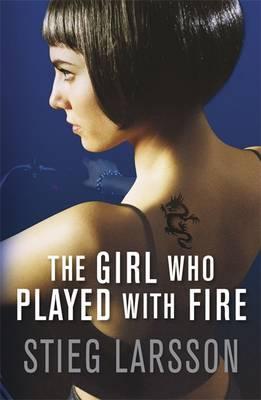 The Girl Who Played with Fire. Stieg Larsson - Larsson, Stieg