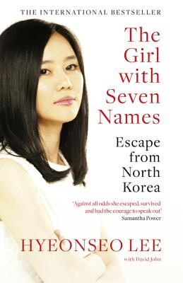 The Girl with Seven Names - Lee, Hyeonseo, and John, David