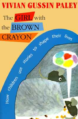 The Girl with the Brown Crayon - Paley, Vivian Gussin