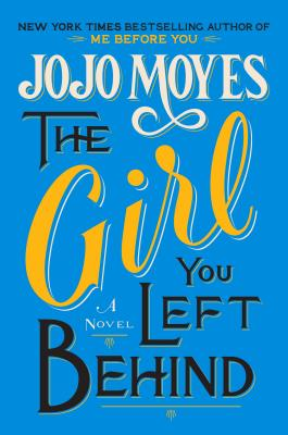 The Girl You Left Behind - Moyes, Jojo