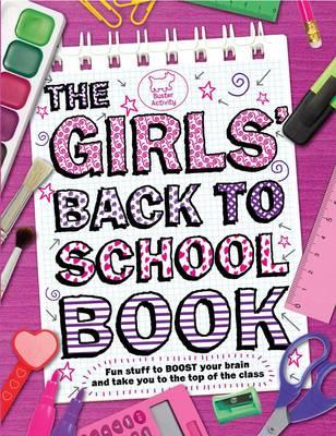 The Girls' Back To School Book -