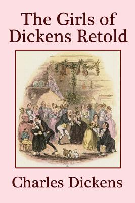 The Girls of Dickens Retold - Dickens, Charles