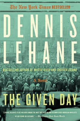 The Given Day - Lehane, Dennis