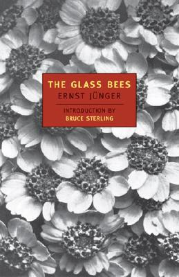 The Glass Bees - Junger, Ernst, Professor, and Sterling, Bruce (Introduction by), and Bogan, Louise (Translated by)