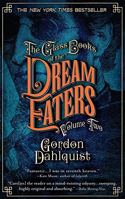 The Glass Books of the Dream Eaters, Volume Two - Dahlquist, Gordon