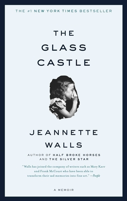 The Glass Castle: A Memoir - Walls, Jeannette