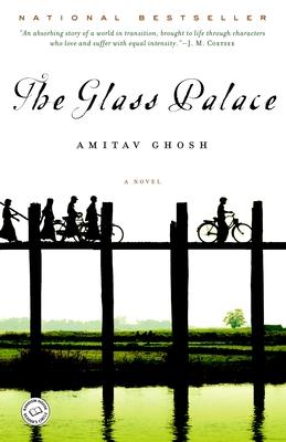 The Glass Palace - Ghosh, Amitav