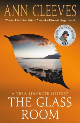The Glass Room: A Vera Stanhope Mystery - Cleeves, Ann