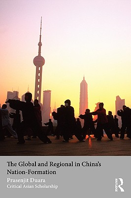 The Global and Regional in China S Nation-Formation - Duara, Prasenjit