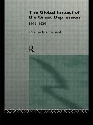 The Global Impact of the Great Depression 1929-1939 - Rothermund, Dietmar