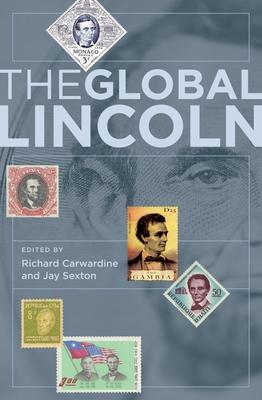 The Global Lincoln - Carwardine, Richard (Editor), and Sexton, Jay (Editor)