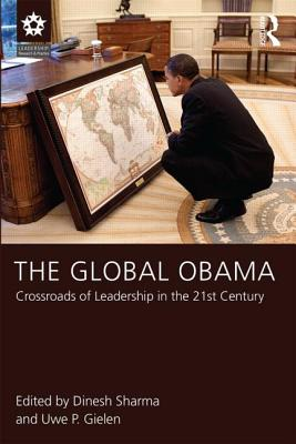 The Global Obama: Crossroads of Leadership in the 21st Century - Sharma, Dinesh (Editor), and Gielen, Uwe P (Editor)