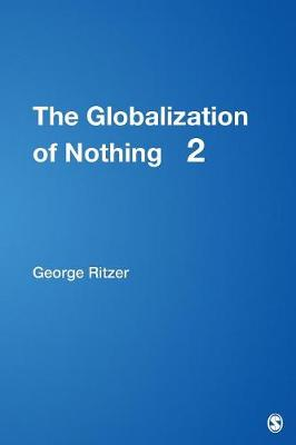 The Globalization of Nothing 2 - Ritzer, George, Dr.