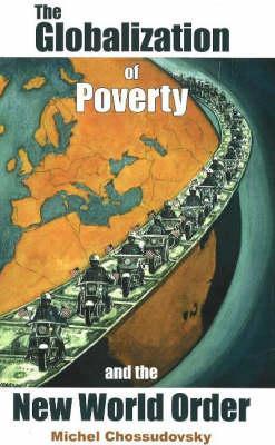 The Globalization of Poverty - Chossudovsky, Michel