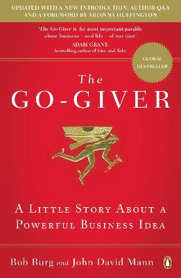 The Go-Giver: A Little Story About a Powerful Business Idea - Burg, Bob, and Mann, John David