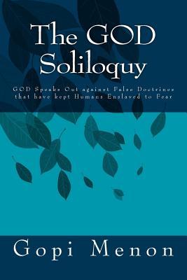 The God Soliloquy: God and Spirituality: Finding God Outside Religion - Menon, Gopi