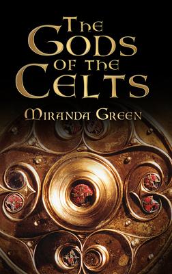 The Gods of the Celts - Green, Miranda