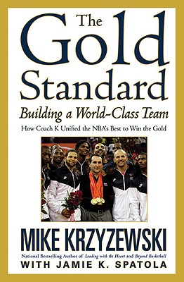 The Gold Standard: Building a World-Class Team - Krzyzewski, Mike, and Spatola, Jamie K