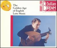 The Golden Age of English Lute Music [24 Tracks] - Julian Bream (lute)