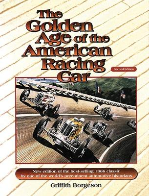 The Golden Age of the American Racing Car - Borgeson, Griffith