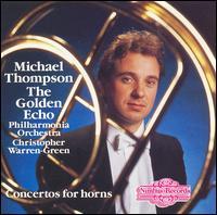 The Golden Echo: Concertos for Horn - Andrew Shulman (cello); Gerald Drucker (bass); Leslie Pearson (harpsichord); Michael Thompson (horn);...